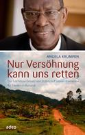 Angela Krumpen: Nur Versöhnung kann uns retten ★★★★