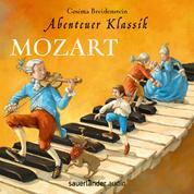 Mozart - Abenteuer Klassik (Autorinnenlesung mit Musik)