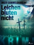 Inger Gammelgaard Madsen: Leichen bluten nicht - Roland Benito-Krimi 6 ★★★★
