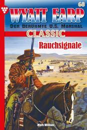 Wyatt Earp Classic 68 – Western - Rauchsignale