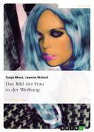 Tanja Merz: Das Bild der Frau in der Werbung