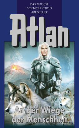 Atlan 1: An der Wiege der Menschheit (Blauband)