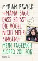 """Myriam Rawick: """"Mama sagt, dass selbst die Vögel nicht mehr singen"""" ★★★★"""