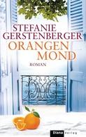 Stefanie Gerstenberger: Orangenmond ★★★★