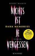 Wendy Walker: Dark Memories - Nichts ist je vergessen ★★★★
