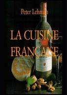 Peter Lehman: La cuisine française