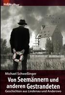Michael Schweßinger: Von Seemännern und anderen Gestrandeten