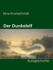 Der Dunkelelf - Kurzgeschichte