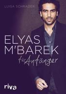 Luisa Schrader: Elyas M´Barek für Anfänger ★★★★
