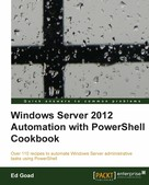 Ed Goad: Windows Server 2012 Automation with PowerShell Cookbook