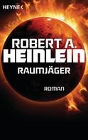 Robert A. Heinlein: Raumjäger ★★★★