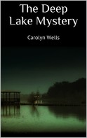 Carolyn Wells: The Deep Lake Mystery