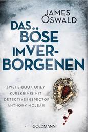 Das Böse im Verborgenen - Zwei E-Book Only Kurzkrimis mit Detective Inspector Anthony McLean