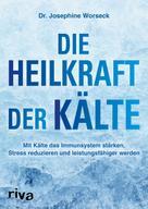 Dr. Josephine Worseck: Die Heilkraft der Kälte