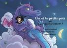 """Urs Richle: Lia et les petits pois ou C'est quoi le cancer ? - version """"papa est malade"""""""