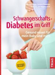 Schwangerschafts-Diabetes im Griff - Gesund essen für mein Baby und mich