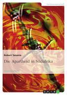 Robert Tanania: Die Apartheid in Südafrika