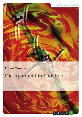 Die Apartheid in Südafrika