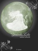 Bettina Lorenz: Yasirahs Erbe - Letzte Zuflucht ★★★★