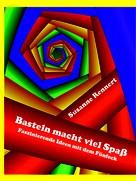 Susanne Rennert: Basteln macht viel Spaß (Leseprobe)