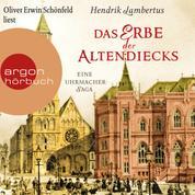 Das Erbe der Altendiecks - Eine Uhrmacher-Saga (Ungekürzte Lesung)