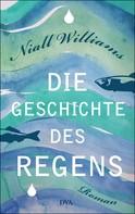 Niall Williams: Die Geschichte des Regens ★★★★