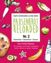 Pausenbrot Reloaded 2 - Schnelle Meal Prep Rezepte für die Schulpause – leckere, saisonale und gesunde Snacks zum Vorbereiten und Mitnehmen
