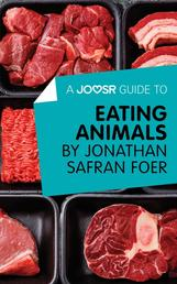 A Joosr Guide to... Eating Animals by Jonathan Safran Foer