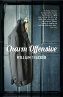 William Thacker: Charm Offensive