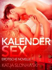 Kalendersex: Erotische Novelle