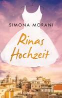 Simona Morani: Rinas Hochzeit