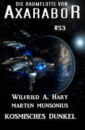 Die Raumflotte von Axarabor #53: Kosmisches Dunkel