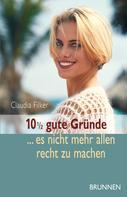 Claudia Filker: 10 1/2 gute Gründe, es nicht mehr allen recht zu machen ★★★★