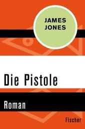 Die Pistole - Roman