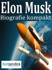 Elon Musk - Biografie kompakt