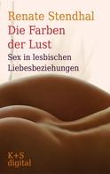 Renate Stendhal: Die Farben der Lust