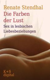 Die Farben der Lust - Sex in lesbischen Liebesbeziehungen