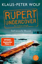 Rupert undercover - Ostfriesische Mission - Kriminalroman
