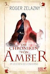 Im Zeichen des Einhorns (Die Chroniken von Amber, Bd. 3) - Die Chroniken von Amber 3