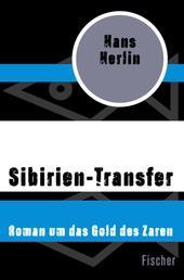 Sibirien-Transfer - Roman um das Gold des Zaren