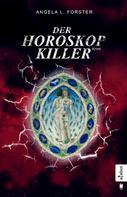 Angela L. Forster: Der Horoskop-Killer ★★★★