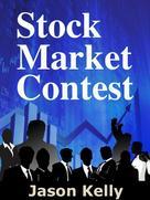 Jason Kelly: Stock Market Contest