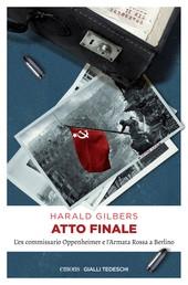 Atto finale - L'ex commissario Oppenheimer e l'Armata Rossa a Berlino