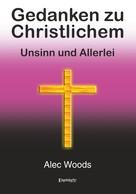 Alec Woods: Gedanken zu Christlichem
