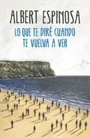 Albert Espinosa: Lo que te diré cuando te vuelva a ver ★★★★