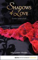 Inka Loreen Minden: Dunkle Leidenschaft - Shadows of Love ★★★★