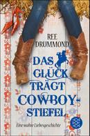 Ree Drummond: Das Glück trägt Cowboystiefel ★★★★
