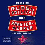 Rubel, Rotlicht, Raketenwerfer - Privatdetektiv Sven Rübel, Band 1 (ungekürzt)