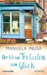 Der kleine Teeladen zum Glück - Roman