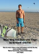Robert Schwabe: Mein Weg von Dick und Träge zu Schlank und Fit! ★★★★★